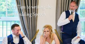 Top 13 Tips to writing the Best Wedding Speech